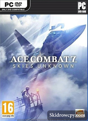 ACE COMBAT 7 SKIES UNKNOWN SKIDROW CPY