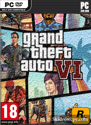 GRAND THEFT AUTO 6 TORRENT - TORRENT DOWNLOAD - SKIDROW CPY